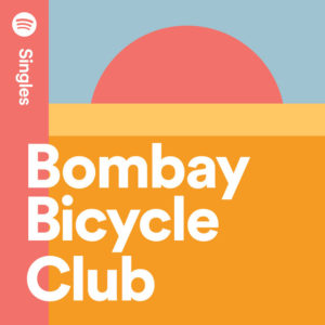 I Can Hardly Speak Lose you To Love Me Bombay Bicycle Club nuevo sencillo Spotify
