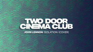 Two Door Cinema Club cover John Lennon
