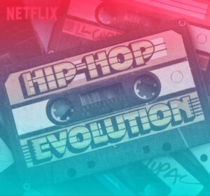 Hip Hop Evolution Netflix historia Shad hip hop rap