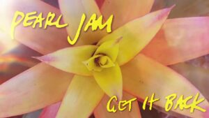 Pearl Jam nuevo sencillo Get It Back