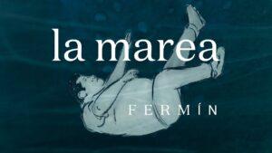 Fermin Sanchez nuevo sencillo La Marea video The Guadaloops