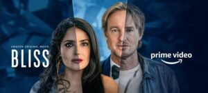 Salma Hayek Owen Wilson pelicula Amazon Prime Video Bliss trailer estreno Latinoamerica