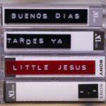 'Buenos Días, Tardes Ya', el nuevo track de Little Jesus